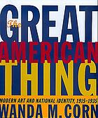 The great American thing : modern art and national identity, 1915-1935