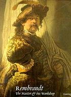 Rembrandt : the master & his workshop