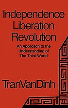 Independence, liberation, revolution : an approach to the understanding of the Third World