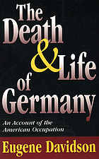 The death and life of Germany : an account of the American occupation