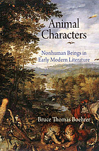 Animal characters : nonhuman beings in early modern literature