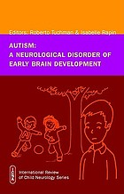 Autism : a neurological disorder of early brain development