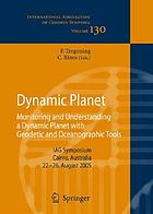 Dynamic planet monitoring and understanding a dynamic planet with geodetic and oceanographic tools : IAG symposium, Cairns, Australia, 22-26 August 2005