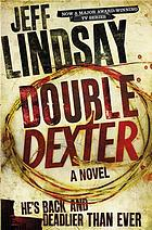 Double Dexter : a novel