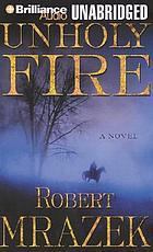 Unholy fire [a novel of the Civil War]
