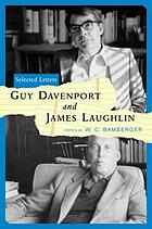 Guy Davenport and James Laughlin : selected letters