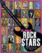 The book of rock stars : 24 musical icons that shine through history