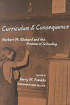 Curriculum & consequence : Herbert M. Kliebard and the promise of schooling