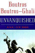 Unvanquished : a U.S.-U.N. saga