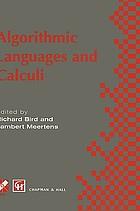 Algorithmic languages and calculi : IFIP TC2 WG2.1 International Workshop on Algorithmic Languages and Calculi, 17-22 February 1997, Alsace, France