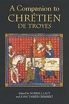A companion to Chrétien de Troyes