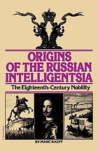 Origins of the Russian intelligentsia; the eighteenth-century nobility