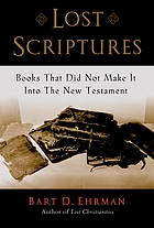 Lost scriptures : books that did not make it into the New Testament
