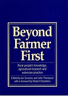 Beyond farmer first : rural people's knowledge, agricultural research and extension practice