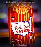 Fast food nation [the dark side of the all-American meal