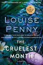 The cruelest month : a Chief Inspector Gamache novel