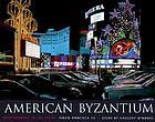 American byzantium : photographs of Las Vegas