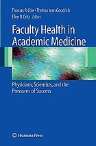 Faculty health in academic medicine : physicians, scientists, and the pressures of success