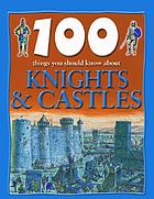 100 things you should know about knights & castles