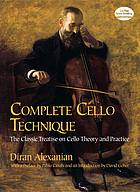 Complete cello technique : the classic treatise on cello theory and practice