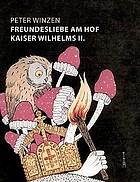 Freundesliebe am Hof Kaiser Wilhelms II