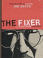 The fixer : a story from Sarajevo