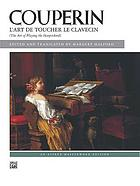 L'art de toucher le clavecin = Die Kunst das Clavecin zu spielen = The art of playing the harpsichord