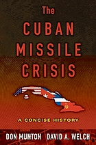 The Cuban Missile Crisis : a concise history
