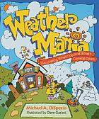 Weather mania : discovering what's up and what's coming down