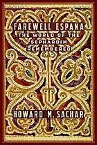 Farewell España : the world of the Sephardim remembered