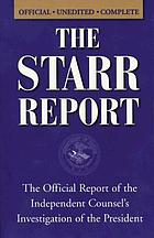 The Starr report : the official report of the Independent Counsel's investigation of the President