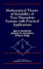 Mathematical theory of reliability of time dependent systems with practical applications