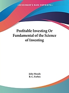 Profitable investing; fundamentals of the science of investing
