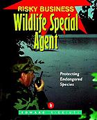 Wildlife special agent : protecting endangered species