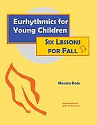 Eurythmics for young children : six lessons for fall