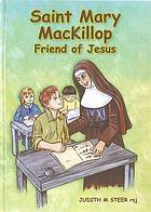 Saint Mary Mackillop : friend of Jesus