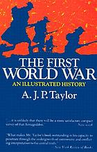 The First World War, an illustrated history