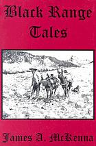 Black range tales : chronicling sixty years of life and adventure in the Southwest