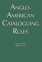Anglo-American cataloguing rulesAnglo-American cataloguing rules, second edition