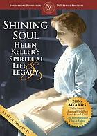 Shining soul Helen Keller's spiritual life & legacy