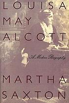 Louisa May Alcott : a modern biography