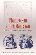 Plain folk in a rich man's war : class and dissent in Confederate Georgia