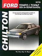 Chilton's Ford Tempo and Mercury Topaz : 1984-94 repair manual