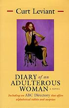 Diary of an adulterous woman : a novel : including an ABC directory that offers alphabetical tidbits and suprises