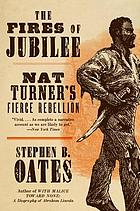 The fires of jubilee : Nat Turner's fierce rebellion