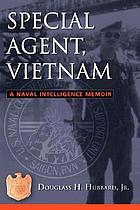 Special agent, Vietnam : a naval intelligence memoir
