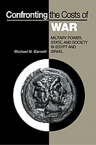 Confronting the costs of war : military power, state, and society in Egypt and Israel