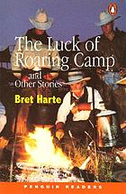The luck of Roaring Camp & three other stories