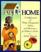 Home : a collaboration of thirty distinguished authors and illustrators of children's books to aid the homeless