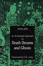 Apparitions : an archetypal approach to death dreams and ghosts